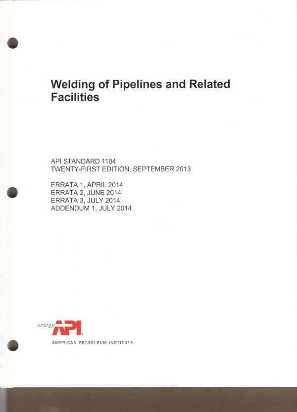 API Standard 1104 Standard For Welding Pipelines And Related Facilities